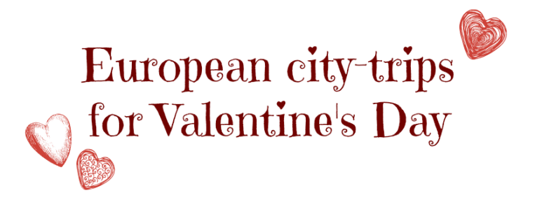 Europen city-trips for vanetine's day